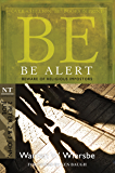 Be Alert (2 Peter, 2 & 3 John, Jude): Beware of the Religious Impostors (The BE Series Commentary) (English Edition)