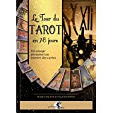 Le Tour du Tarot en 78 jours: Un voyage personnel au travers des cartes