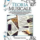 TEORIA MUSICALE: Corso Completo da Neofita a Musicista Esperto! Scopri Tutti gli Elementi Musicali come la Nota, la Battuta,