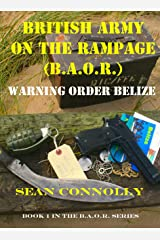 Book 1. Warning Order Belize (British Army On The Rampage) Kindle Edition