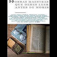 50 Obras Maestras que debes leer antes de morir: Vol. 4 (Bauer Books) (Los Más Vendidos en Español) (Spanish Edition)