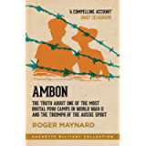 Ambon: The truth about one of the most brutal POW camps in World War II and the triumph of the Aussie spirit (Hachette…