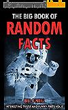 The Big Book of Random Facts Volume 8: 1000 Interesting Facts And Trivia (Interesting Trivia and Funny Facts) (English Edition)
