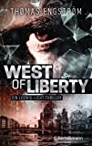 West of Liberty: Ein Ludwig-Licht-Thriller (Die Thriller-Serie um Ex-Agent Ludwig Licht, Band 1)