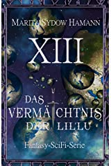 Das Vermächtnis der Lil'Lu (13): Fantasy-SciFi-Serie (Das Vermächtnis der Lil'Lu Serie) Kindle Ausgabe
