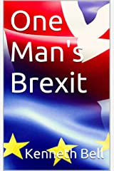 One Man's Brexit Kindle Edition