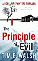 The Principle of Evil: A Fast-Paced Serial Killer Thriller (DCI Claire Winters crime series, Book 2) (English Edition)