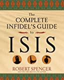 The Complete Infidel's Guide to ISIS (Complete Infidel's Guides)