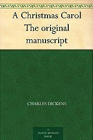 A Christmas Carol The original manuscript (English Edition)