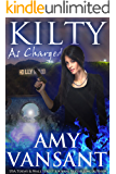 Kilty As Charged: Time Travel Urban Fantasy Thriller with a Killer Sense of Humor (Kilty Series Book 1)
