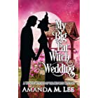 My Big Fat Witch Wedding (Wicked Witches of the Midwest Book 19) (English Edition)