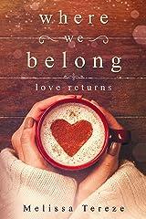 Where We Belong: Love Returns Kindle Edition