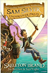 Skeleton Island: Book 1 (Sam Silver: Undercover Pirate) Kindle Edition