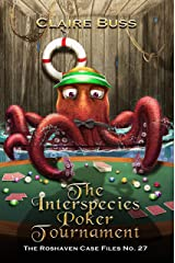 The Interspecies Poker Tournament: The Roshaven Case Files No. 27 Kindle Edition