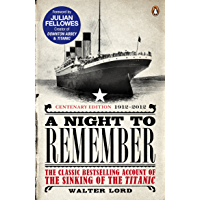 A Night to Remember: The Classic Bestselling Account of the Sinking of the Titanic (English Edition)