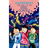 Taranauts 8: The Magic of the Dazl Corals
