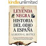 La leyenda negra: Historia del odio a España