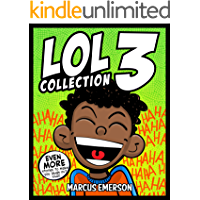 LOL Collection 3: EVEN MORE Stories to Make You Laugh-Out-Loud: From the Creator of Diary of a 6th Grade Ninja