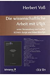Die wissenschaftliche Arbeit mit LaTeX: unter Verwendung von LuaTeX, KOMA-Script und Biber/BibLaTeX Broschiert