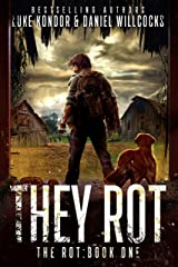 They Rot: A post-apocalyptic tale of survival (The Rot Book 1) Kindle Edition