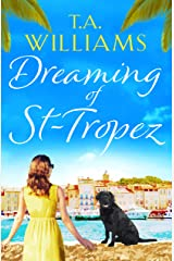Dreaming of St-Tropez: A heart-warming, feel-good holiday romance set on the Riviera Kindle Edition