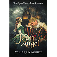 Jean Angel: The Quest For An Ideal Kingdom