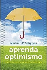Aprenda optimismo: Haga de la vida una experiencia maravillosa (Spanish Edition) Kindle Edition