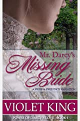 Mr. Darcy's Missing Bride: A Pride and Prejudice Variation (Power of Darcy's Love Book 1) Kindle Edition