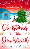 Christmas at the Gin Shack: An uplifting and heartwarming festive read, perfect for curling up with!