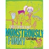 Monstrously Funny Cartoons (Christopher Hart's Cartooning)