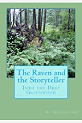 The Raven and the Storyteller: Into the Deep Greenwood Kindle Edition