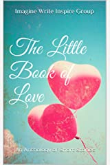 The Little Book of Love: An Anthology of Short Stories Kindle Edition