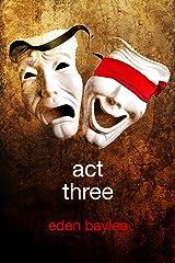 Act Three Kindle Edition