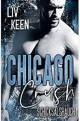 Chicago Crush: Schicksalshauch (Of Love 1) Kindle Ausgabe