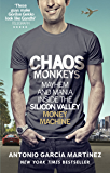 Chaos Monkeys: Inside the Silicon Valley Money Machine (English Edition)