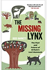 The Missing Lynx: The Past and Future of Britain's Lost Mammals Kindle Edition