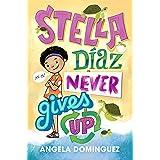 Stella Díaz Never Gives Up: 2 (Stella Diaz, 2)