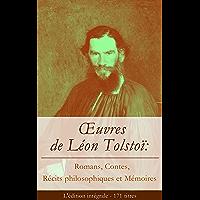 Œuvres de Léon Tolstoï: Romans, Contes, Récits philosophiques et Mémoires (L'édition intégrale - 171 titres): Katia + La…