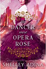 The Dancer Wore Opera Rose: Mysterious Devices 2 (Magnificent Devices Book 15) Kindle Edition