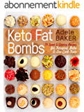Keto Fat Bombs: 70 Sweet & Savory Recipes for Ketogenic, Paleo & Low-Carb Diets. Easy Recipes for Healthy Eating to Lose Weight Fast (English Edition)