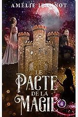 Le Pacte de la Magie: Tome 4 Format Kindle