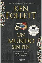 Un mundo sin fin (edición 10º aniversario) (Saga Los pilares de la Tierra 2) Versión Kindle