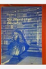 Der (Mord-) Fall Descartes. Eine kriminologisch-medizinische Untersuchung Taschenbuch