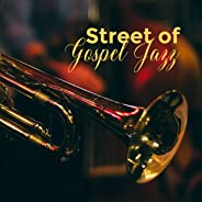Street of Gospel Jazz: Best Relaxing Instrumental Music
