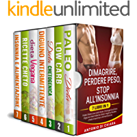 Dimagrire perdere peso stop all'insonnia: 7 libri in 1 Paleo dieta low carb Dieta chetogenica digiuno intermittente…