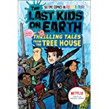 The Last Kids on Earth: Thrilling Tales from the Tree House (The Last Kids on Earth)
