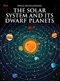 Encyclopedia: The Solar System and its Dwarf Planet (Space Encyclopedia)