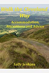 Walk the Cleveland Way: Accommodation, Attractions and Advice Kindle Edition