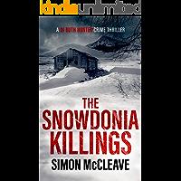 The Snowdonia Killings: A Snowdonia Murder Mystery Book 1 (A DI Ruth Hunter Crime Thriller)