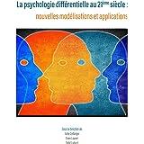La psychologie différentielle au 21ème siècle : nouvelles modélisations et applications